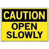 Vestil Sign - Caution Open Slowly
