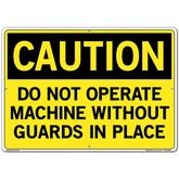 Vestil Sign - Caution Do Not Operate Machine Without Guards In Place