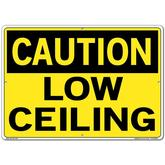 Vestil Sign - Caution Low Ceiling