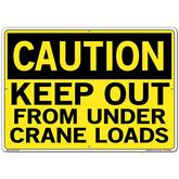 Vestil Sign - Caution Keep Out From Under Crane Loads