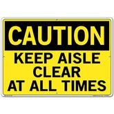 Vestil Sign - Caution Keep Aisle Clear At All Times