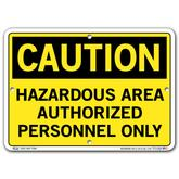 Vestil Caution Hazardous Area Authorized Personnel Only
